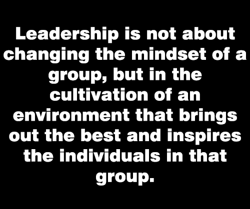 leadership is not about changing the mindset